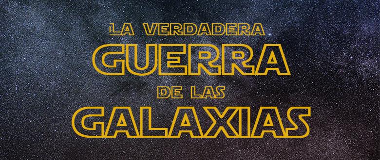 La verdadera Guerra de las Galaxias