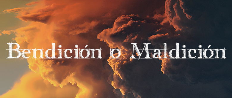 Bendición o maldición: Una Palabra, dos destinos